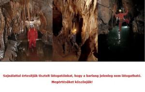 Az Aggteleki Nemzeti Park Igazgatóság sajnálattal értesíti önöket, hogy a barlang nem látogatható.